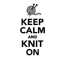 Keep calm and knit on Photographic Print