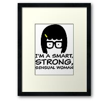 Tina Belcher I'm A Smart, Strong, Sensual Woman T Shirt Framed Print