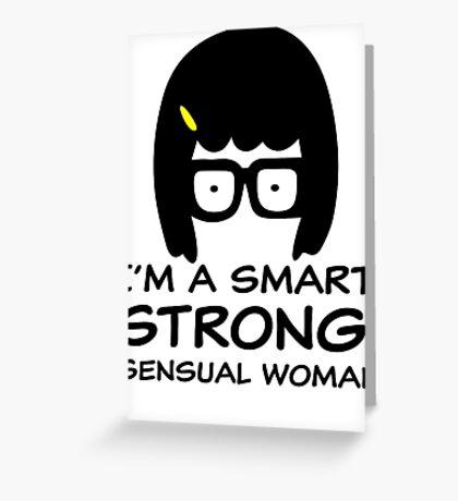 Tina Belcher I'm A Smart, Strong, Sensual Woman T Shirt Greeting Card