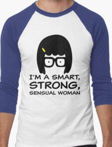 Tina Belcher I'm A Smart, Strong, Sensual Woman T Shirt Men's Baseball ¾ T-Shirt