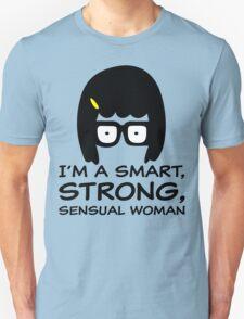 Tina Belcher I'm A Smart, Strong, Sensual Woman T Shirt Unisex T-Shirt