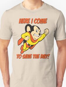 Mighty Mouse Here I Come To Save The Day T Shirt Unisex T-Shirt