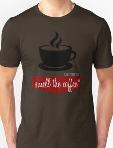TAKE TIME TO SMELL THE BLACK COFFEE T-Shirt
