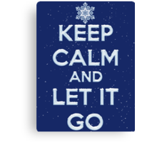 Keep Calm And Let It Go T Shirt Canvas Print