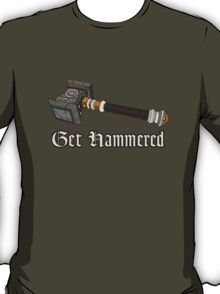 Get Hammered T-Shirt