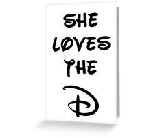 She loves the D (Disney inspired) Bachelor or Bachelorette shirt Greeting Card