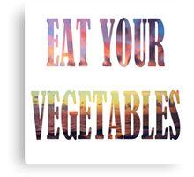 Eat your vegetables Canvas Print