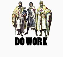 Do Work! Unisex T-Shirt