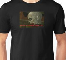 Have A Zombie Free Day Unisex T-Shirt