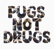 Pugs Not Drugs by KimzeyandAlex
