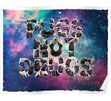 Pugs Not Drugs In Space Poster