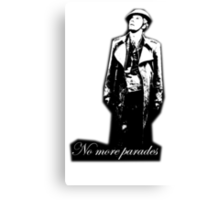 No more parades Canvas Print
