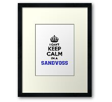 I cant keep calm Im a SANDVOSS Framed Print