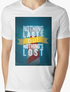 Nothing Lasts But Nothing's Lost Mens V-Neck T-Shirt