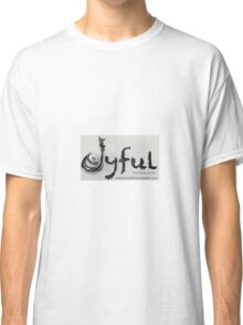 Joyful: The Pursuit of Life Classic T-Shirt