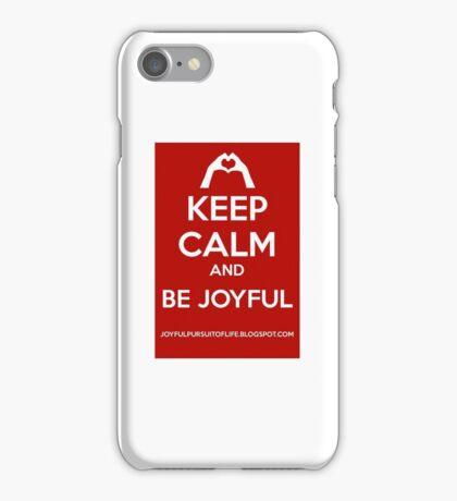 Keep Calm And Be Joyful iPhone Case/Skin