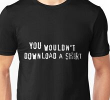 You Wouldn't Download Shirt Unisex T-Shirt