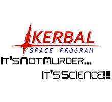 KSP - Not Murder, Science  Photographic Print