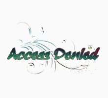 Access Denied T Shirt by bamagirl38