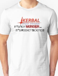 KSP - Not Murder, Rocket Science T-Shirt