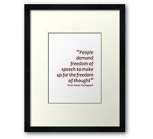 People demand freedom of speech... (Amazing Sayings) Framed Print