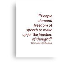 People demand freedom of speech... (Amazing Sayings) Canvas Print