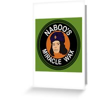 Naboo's Miracle Wax Greeting Card