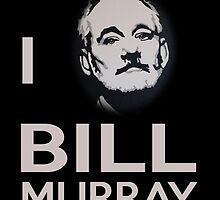 I Bill Murray by birthdaytees