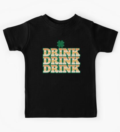 DRINK DRINK DRINK with green shamrock for St Patrick's day! Kids Tee
