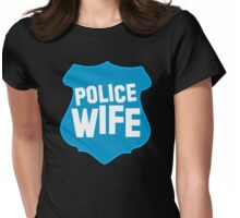 Police WIFE on a policeman shield badge  Womens Fitted T-Shirt