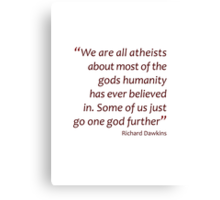 We are all atheists... (Amazing Sayings) Canvas Print