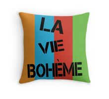 LA VIE BOHÈME RENT Throw Pillow