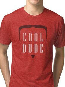 Cool Dude Tri-blend T-Shirt