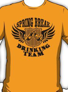 spring break drinking team T-Shirt