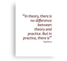Theory and practice... (Amazing Sayings) Canvas Print