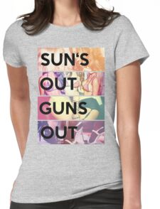 Sun's out guns out Womens Fitted T-Shirt