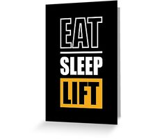 Eat Sleep Lift - Gym Inspirational Quote  Greeting Card