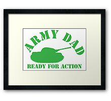 ARMY DAD ready for ACTION with green army tank Framed Print