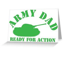 ARMY DAD ready for ACTION with green army tank Greeting Card
