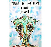 THERE IS NO PLACE LIKE HOME Photographic Print