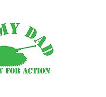ARMY DAD ready for ACTION with green army tank by jazzydevil