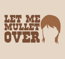 Let me MULLET over  T-Shirt
