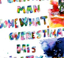 I THINK THAT GOD IN CREATING MAN SOMEWHAT OVERESTIMATED HIS ABILITY Sticker