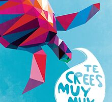TE CREES MUY MUY. by ivypea