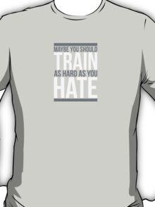 Training Quote  T-Shirt