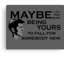 Maybe I'm Too Busy Canvas Print