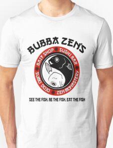 Bubba Zen's: Home of the Combination Bait and Sushi Buffet Unisex T-Shirt