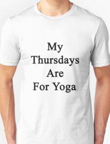 My Thursdays Are For Yoga  Unisex T-Shirt