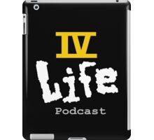 IV Life Podcast Logo Shirt iPad Case/Skin