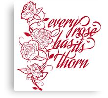 every rose has its thorn Canvas Print